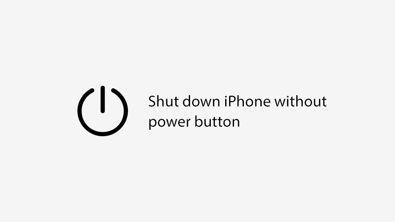 How To Switch Off Your iPhone Without The Power Button