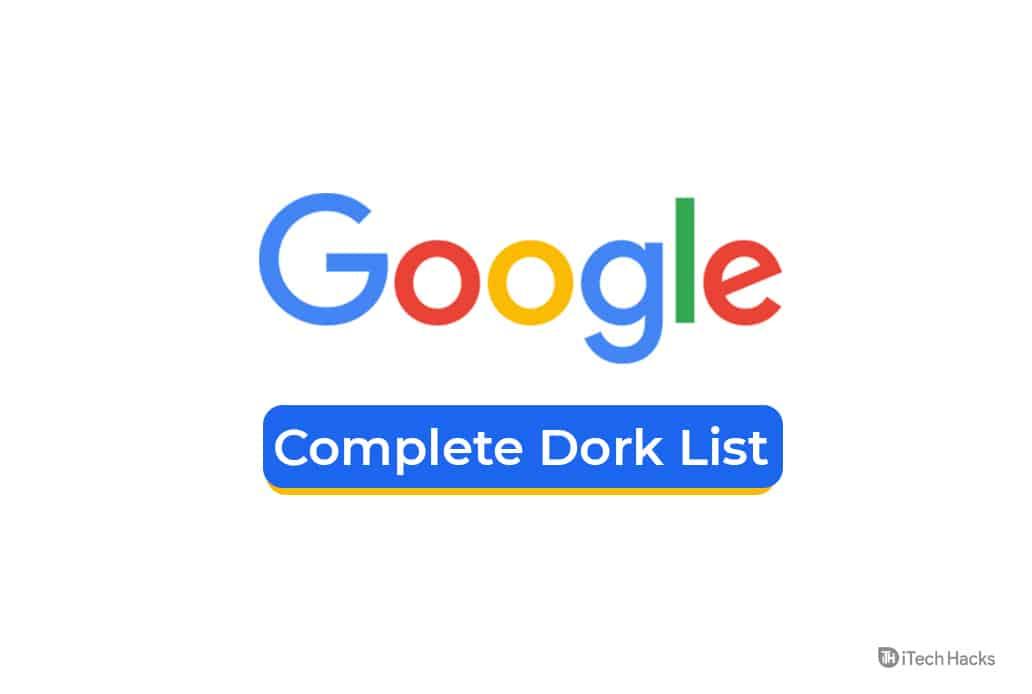 List of 3300+ Google Dorks 2020: A Complete Sheet of Dorks