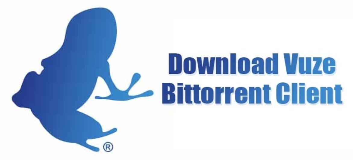 Download Vuze Bittorrent Client for Windows 10 (Latest Version)